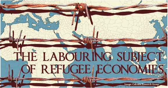 The Labouring Subject of Refugee Economies